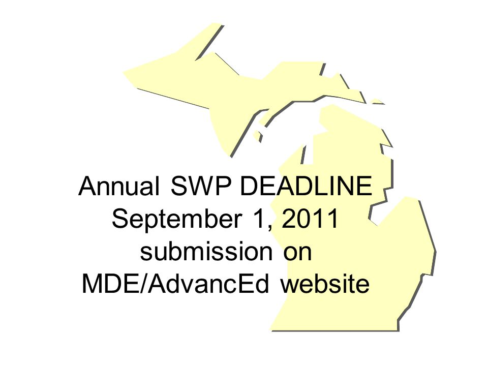 Annual SWP DEADLINE September 1, 2011 submission on MDE/AdvancEd website