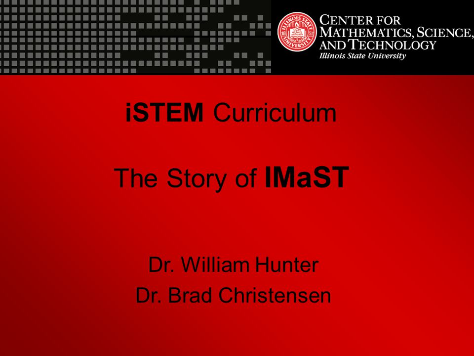iSTEM Curriculum The Story of IMaST