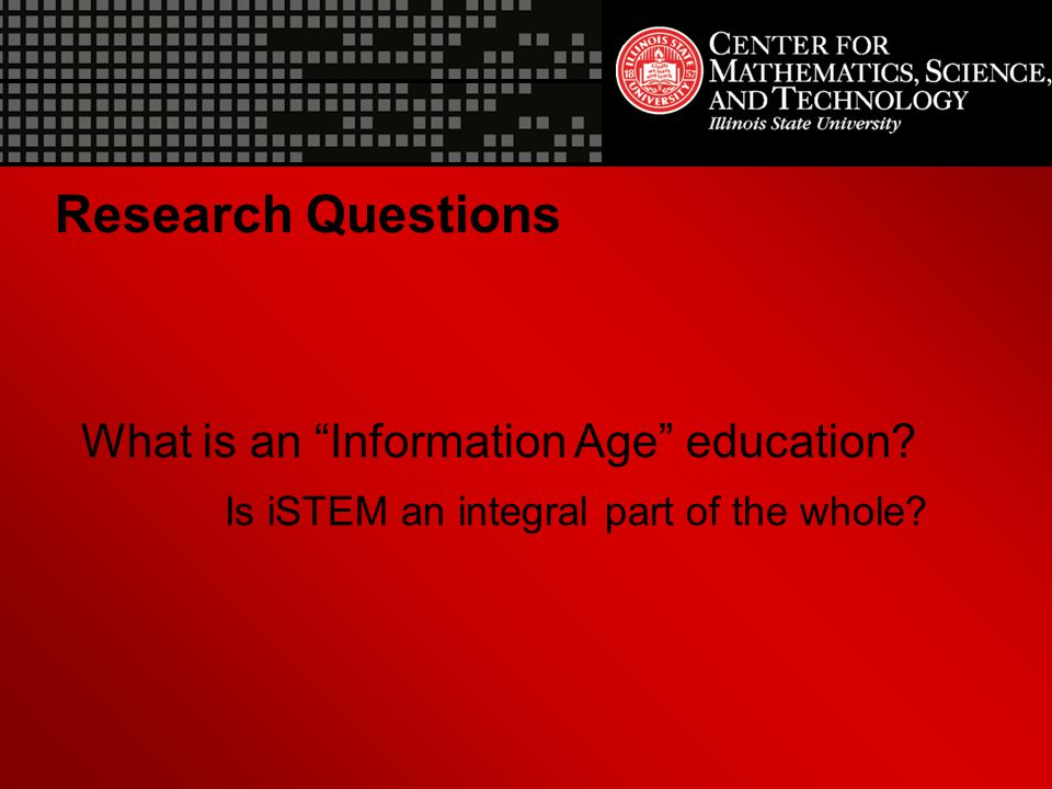 Research Questions What is an Information Age education