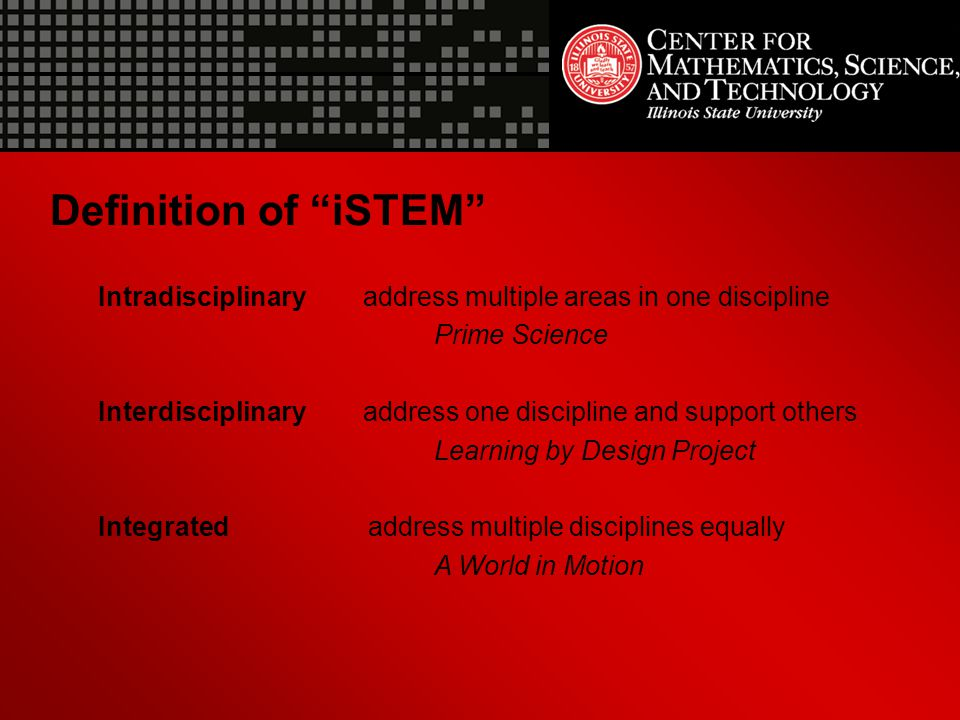 Definition of iSTEM Intradisciplinary address multiple areas in one discipline. Prime Science.