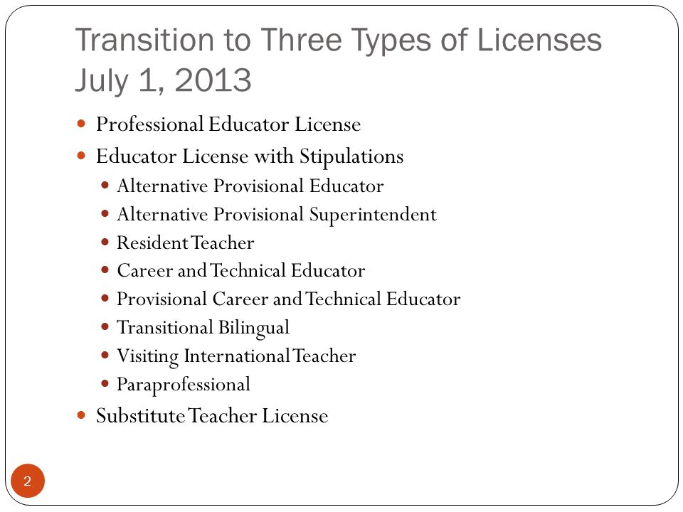 Transition to Three Types of Licenses July 1, 2013