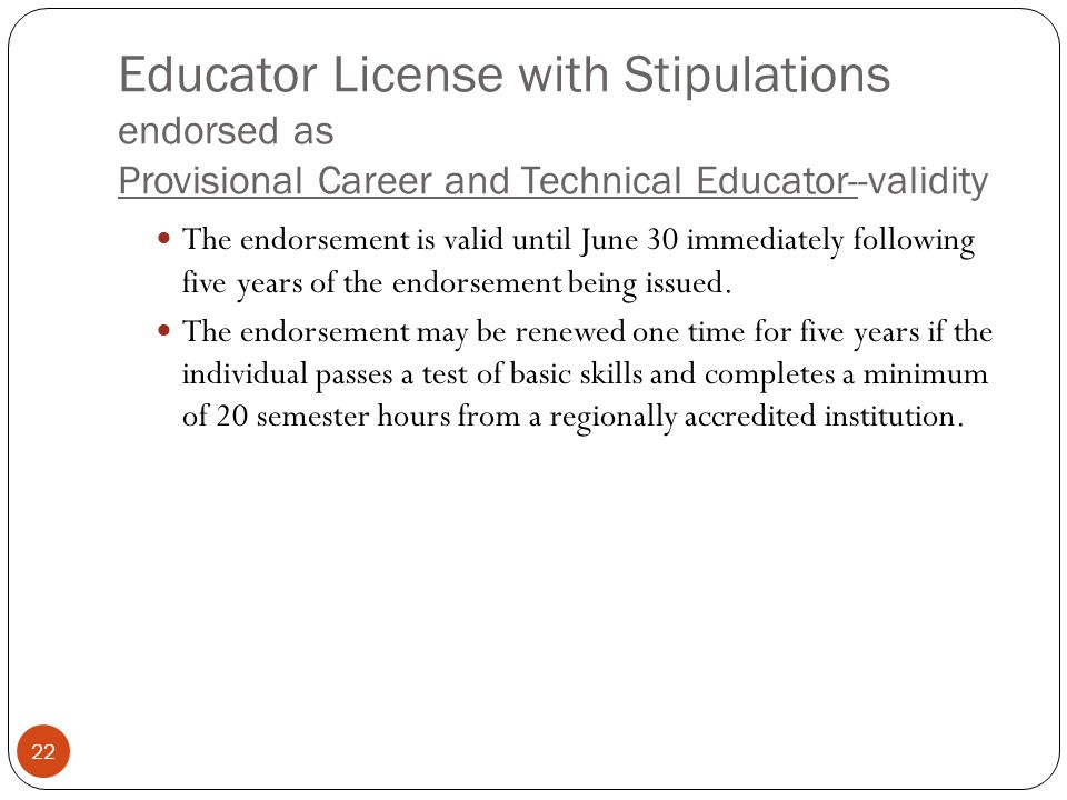 Educator License with Stipulations endorsed as Provisional Career and Technical Educator--validity
