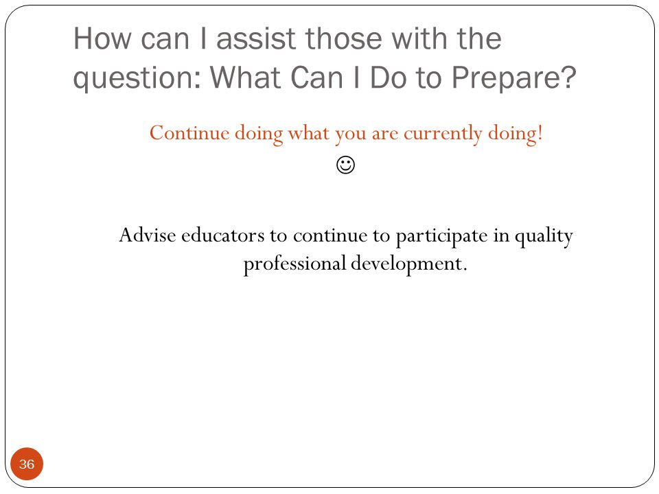 How can I assist those with the question: What Can I Do to Prepare