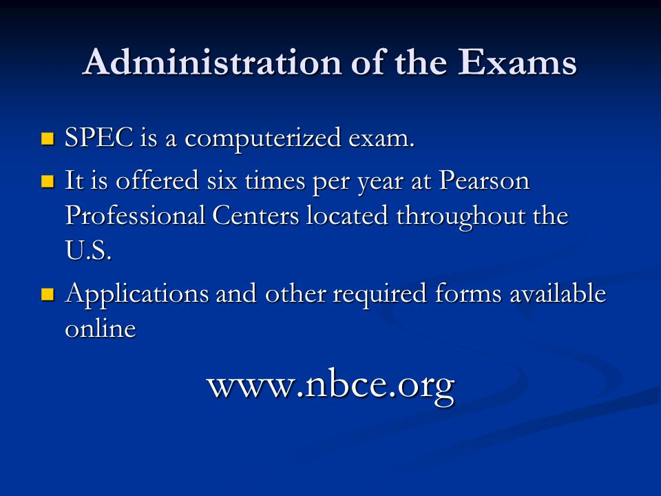 Administration of the Exams