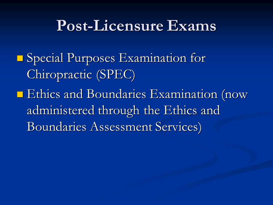 Post-Licensure Exams Special Purposes Examination for Chiropractic (SPEC)