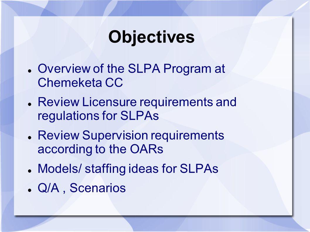 Objectives Overview of the SLPA Program at Chemeketa CC