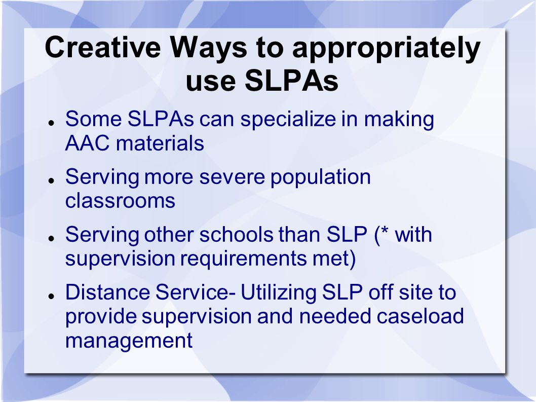Creative Ways to appropriately use SLPAs