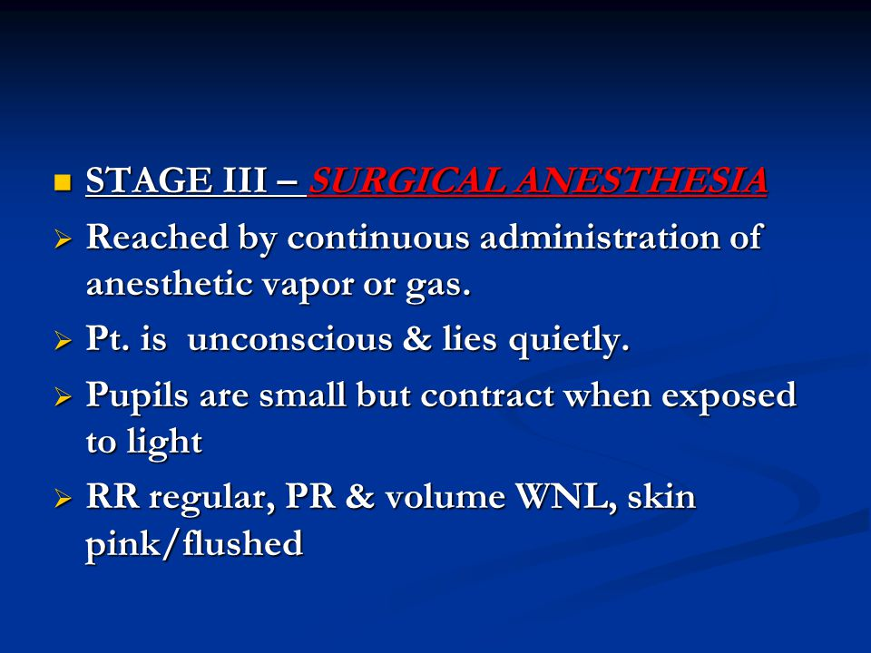 STAGE III – SURGICAL ANESTHESIA