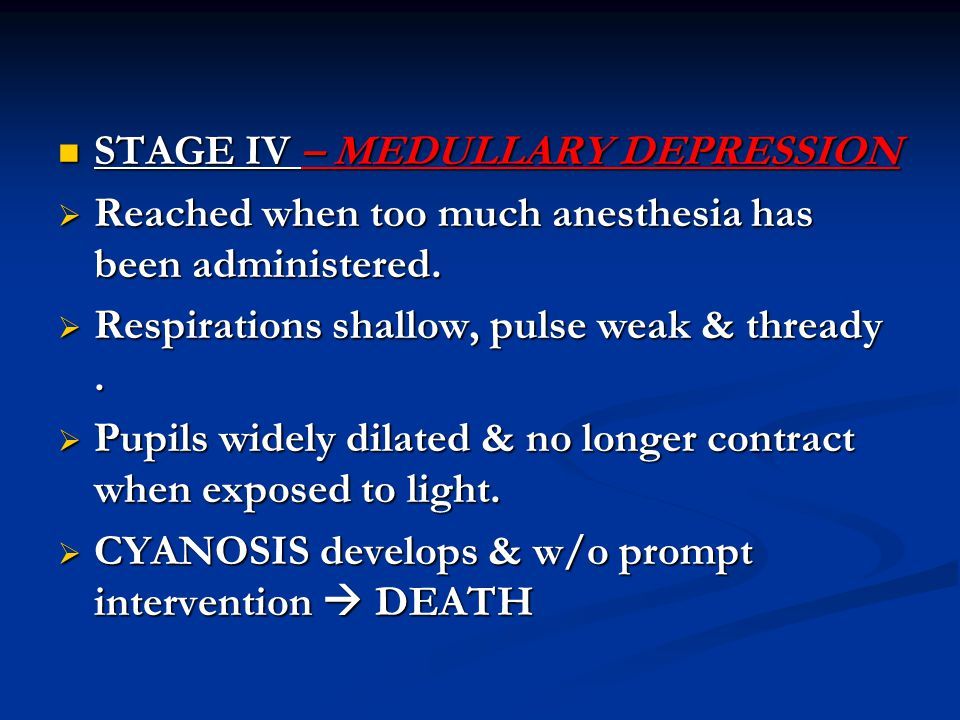 STAGE IV – MEDULLARY DEPRESSION