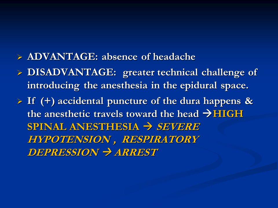 ADVANTAGE: absence of headache
