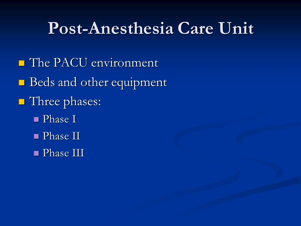 Post-Anesthesia Care Unit