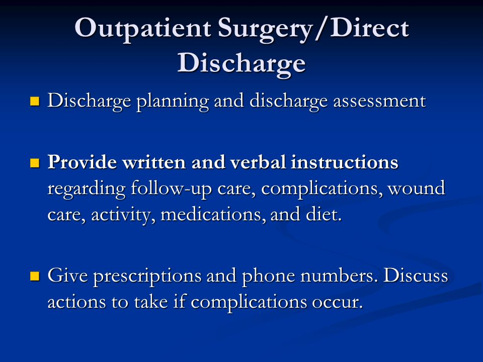 Outpatient Surgery/Direct Discharge