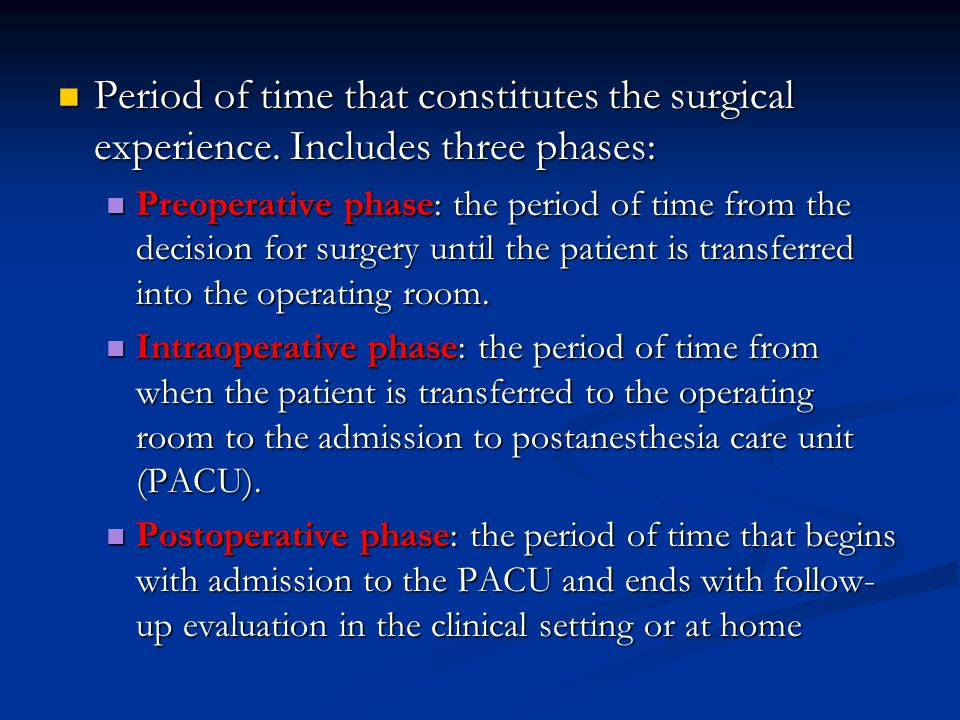 Period of time that constitutes the surgical experience