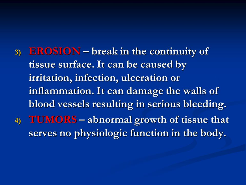 EROSION – break in the continuity of tissue surface