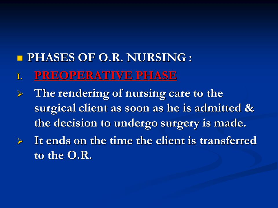 PHASES OF O.R. NURSING : PREOPERATIVE PHASE.