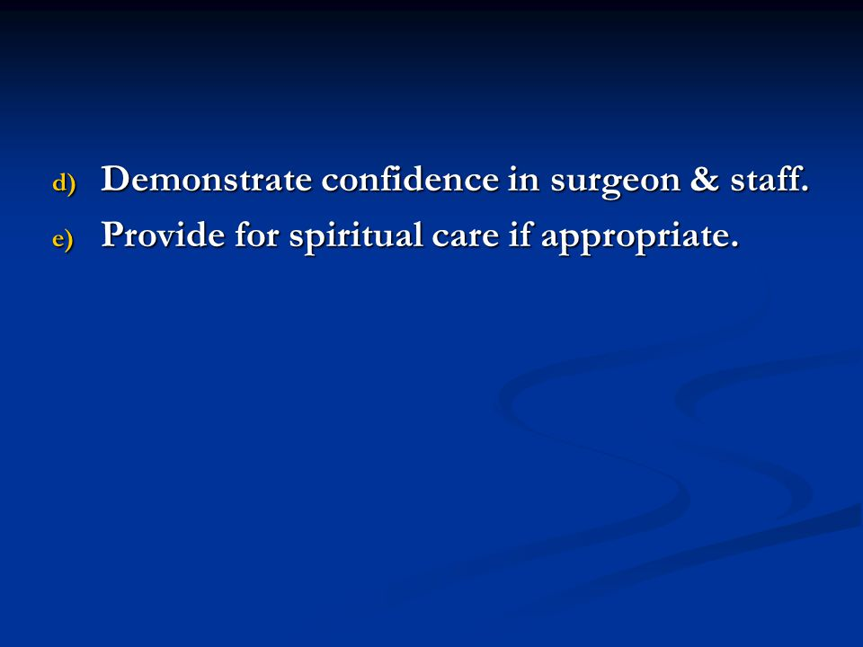 Demonstrate confidence in surgeon & staff.