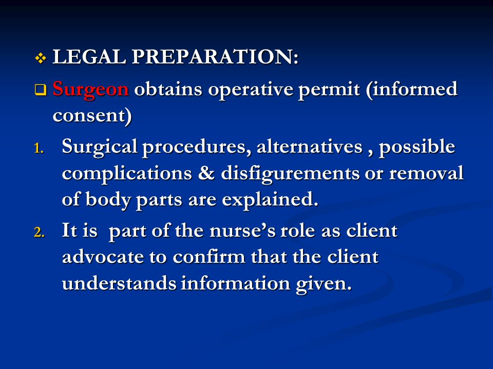 LEGAL PREPARATION: Surgeon obtains operative permit (informed consent)