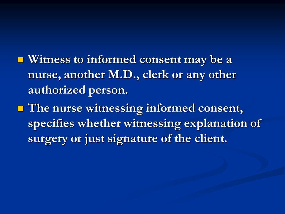 Witness to informed consent may be a nurse, another M. D