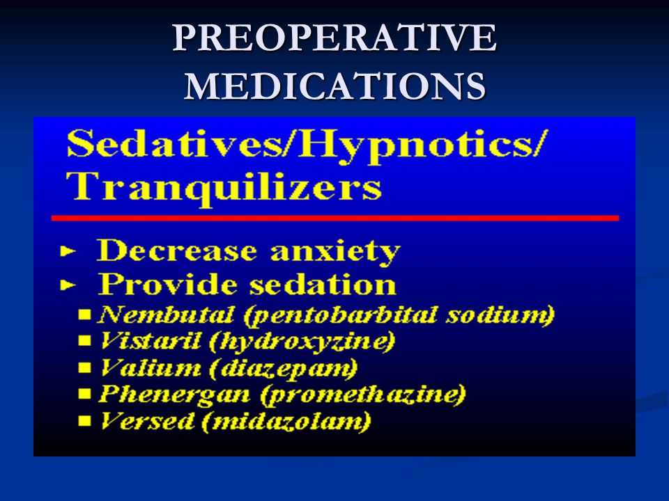 PREOPERATIVE MEDICATIONS