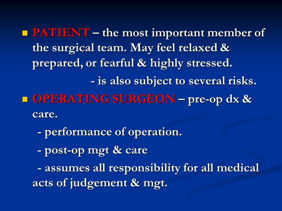 PATIENT – the most important member of the surgical team