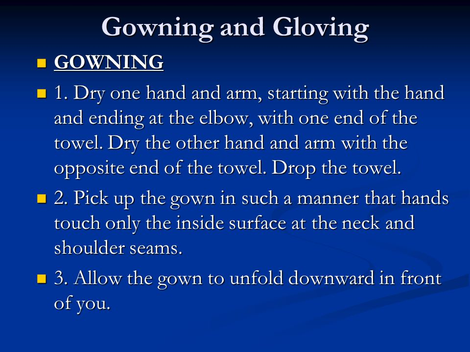 Gowning and Gloving GOWNING