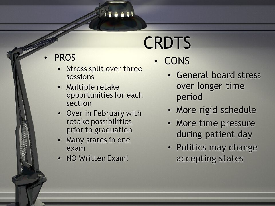 CRDTS CONS PROS General board stress over longer time period