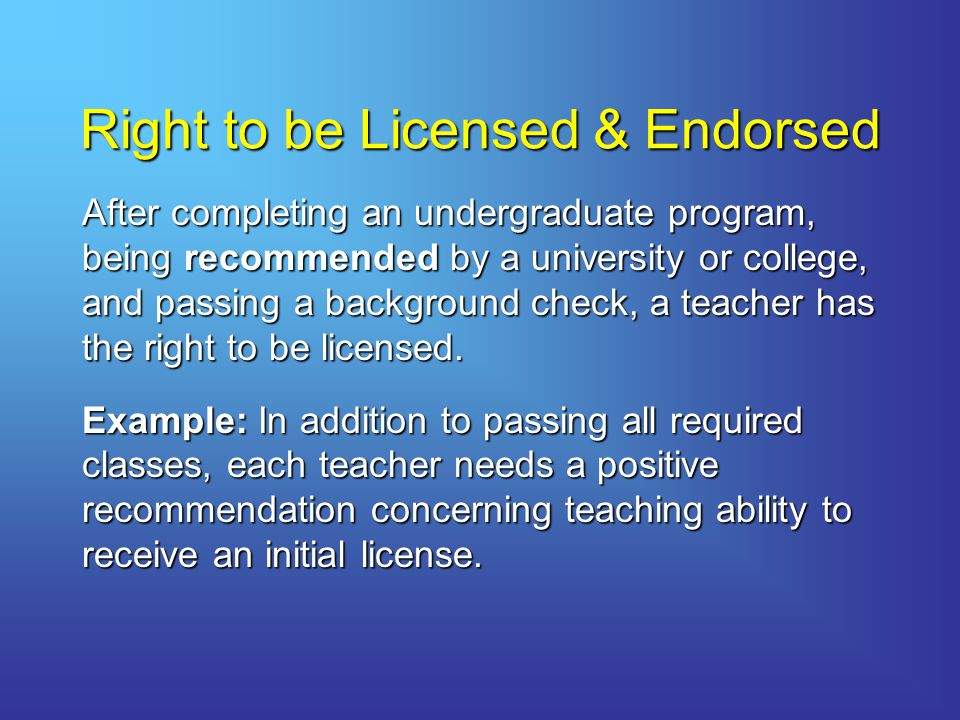 Right to be Licensed & Endorsed