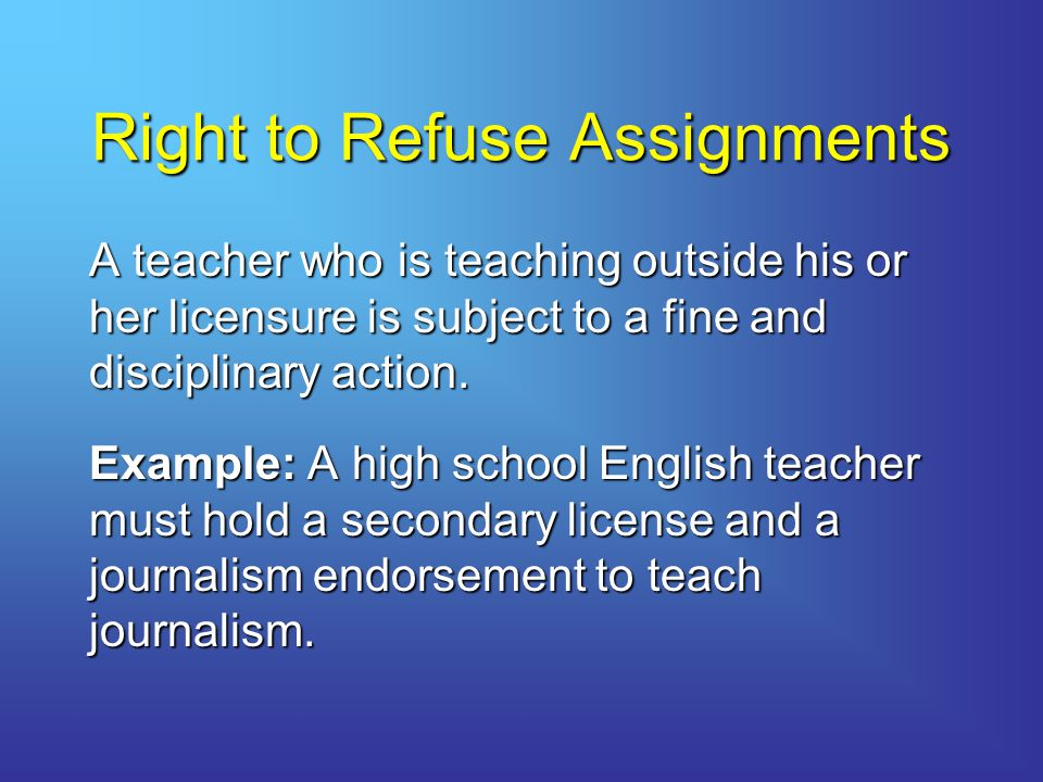 Right to Refuse Assignments