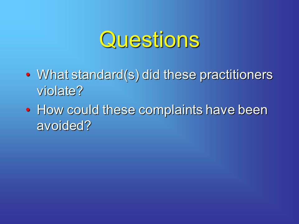 Questions What standard(s) did these practitioners violate