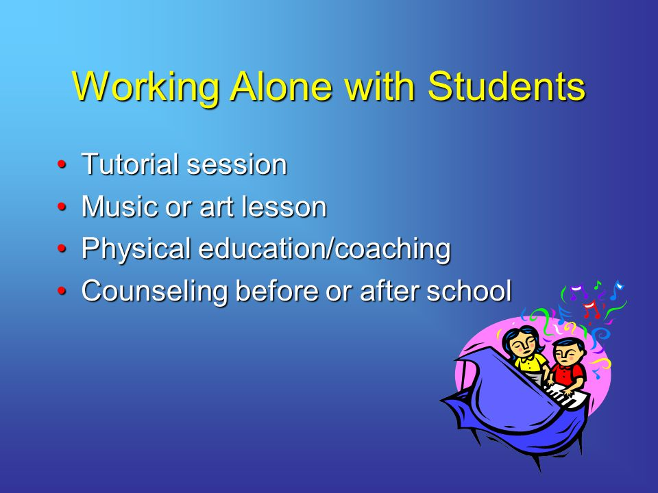 Working Alone with Students