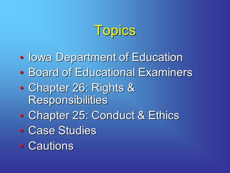 Topics Iowa Department of Education Board of Educational Examiners