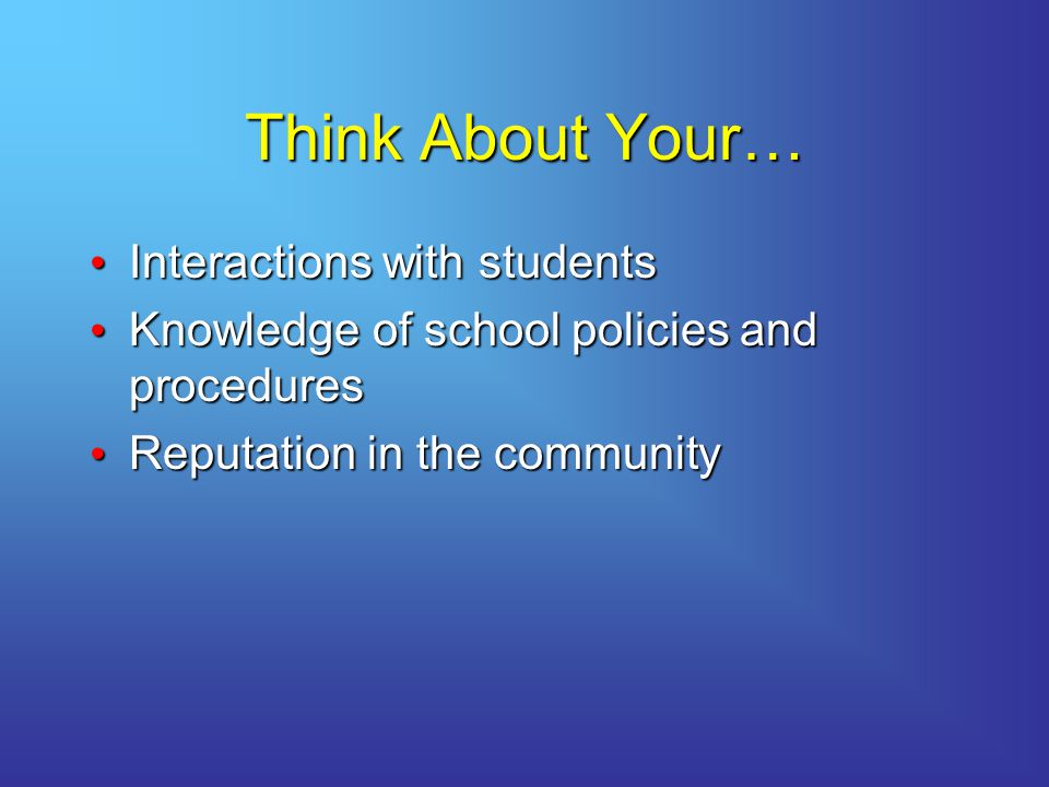 Think About Your… Interactions with students
