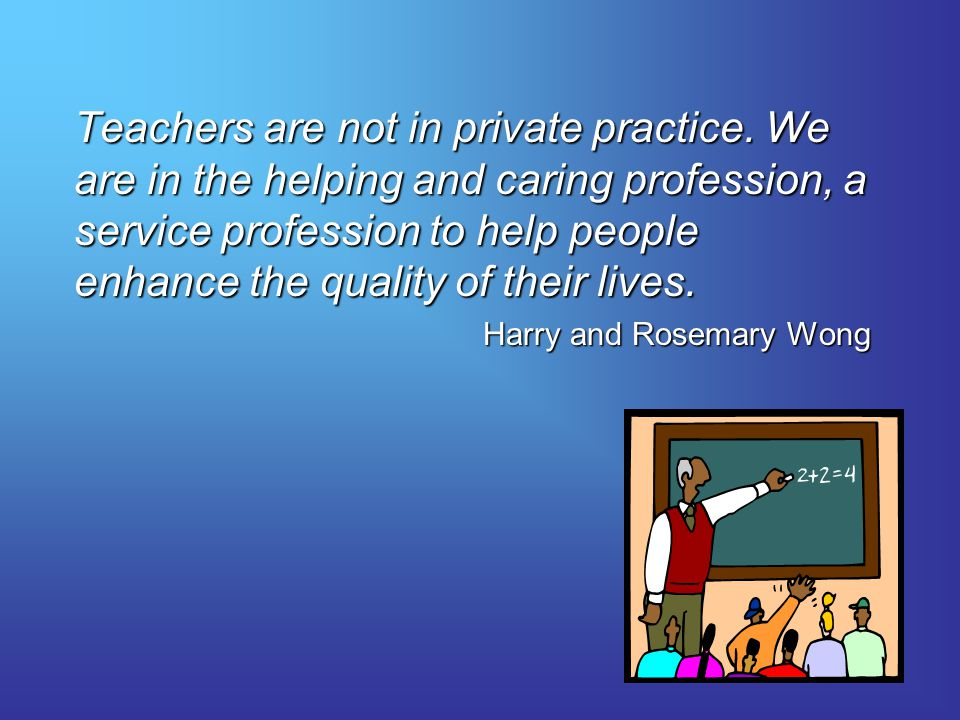 Teachers are not in private practice