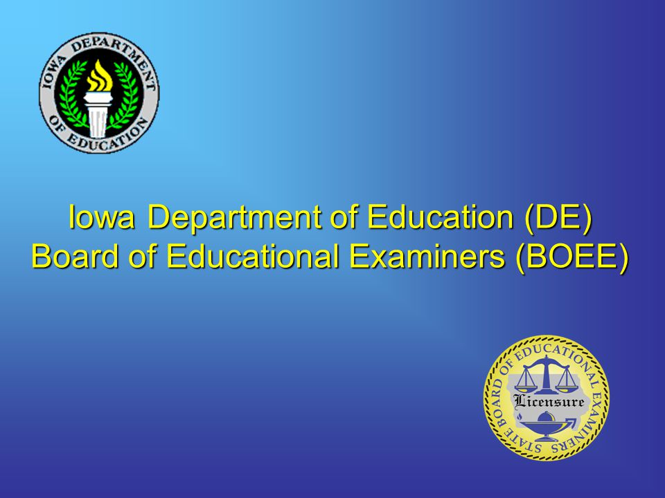 Iowa Department of Education (DE) Board of Educational Examiners (BOEE)