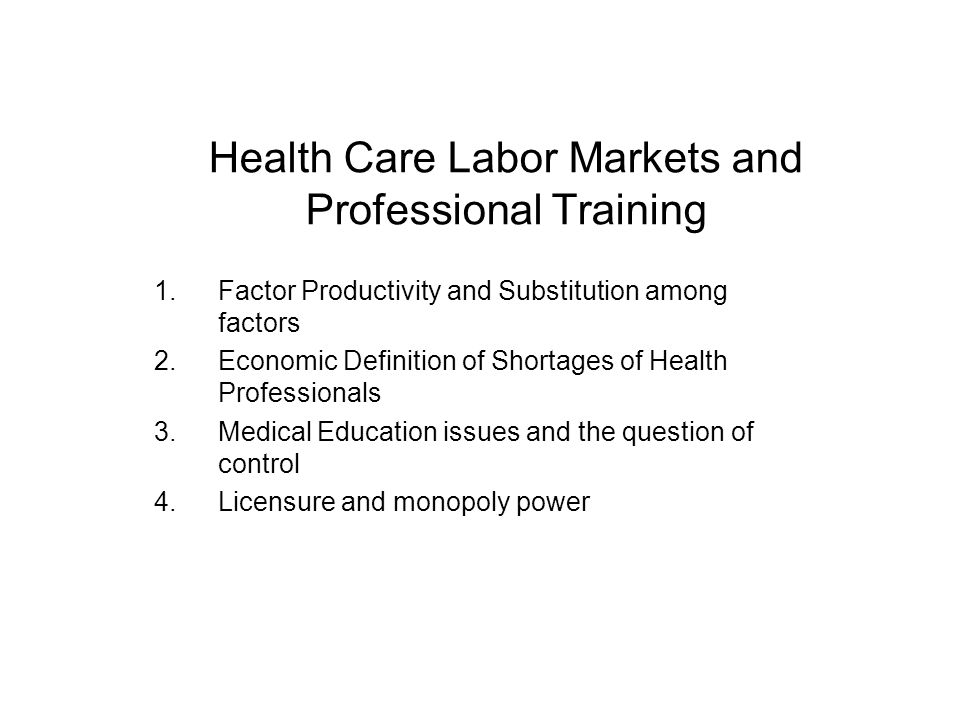 Health Care Labor Markets and Professional Training