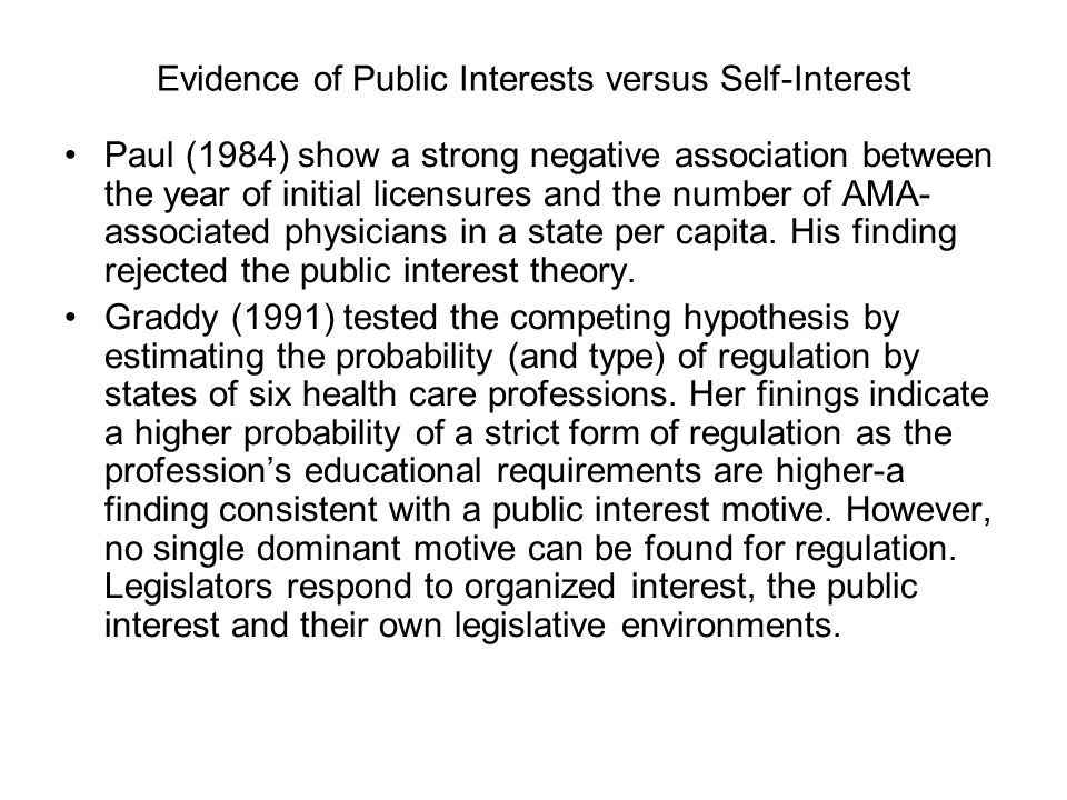 Evidence of Public Interests versus Self-Interest