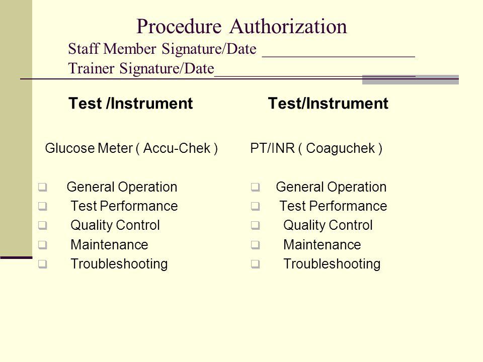 Procedure Authorization Staff Member Signature/Date ___________________ Trainer Signature/Date_________________________