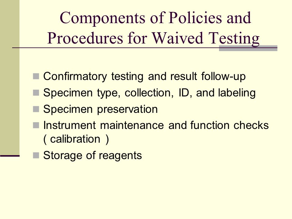 Components of Policies and Procedures for Waived Testing