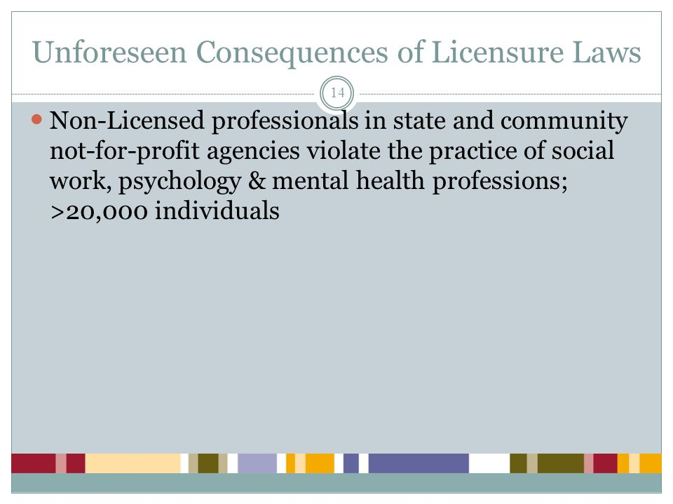 Unforeseen Consequences of Licensure Laws
