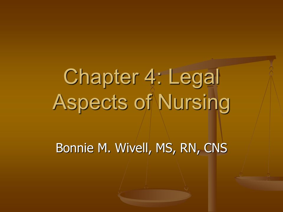 Chapter 4: Legal Aspects of Nursing