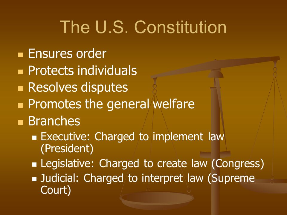 The U.S. Constitution Ensures order Protects individuals
