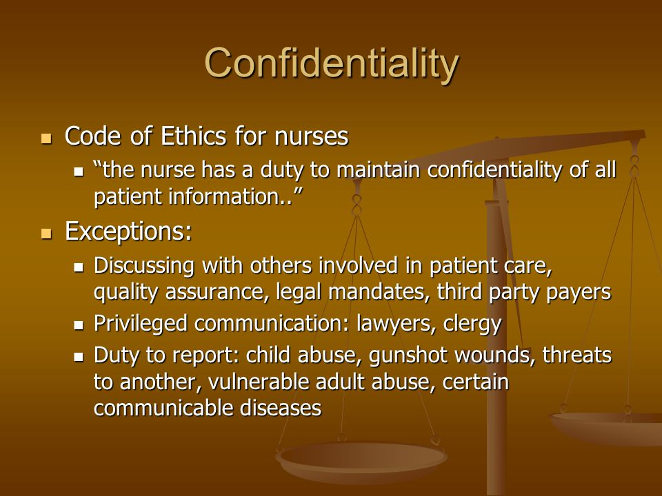 Confidentiality Code of Ethics for nurses Exceptions: