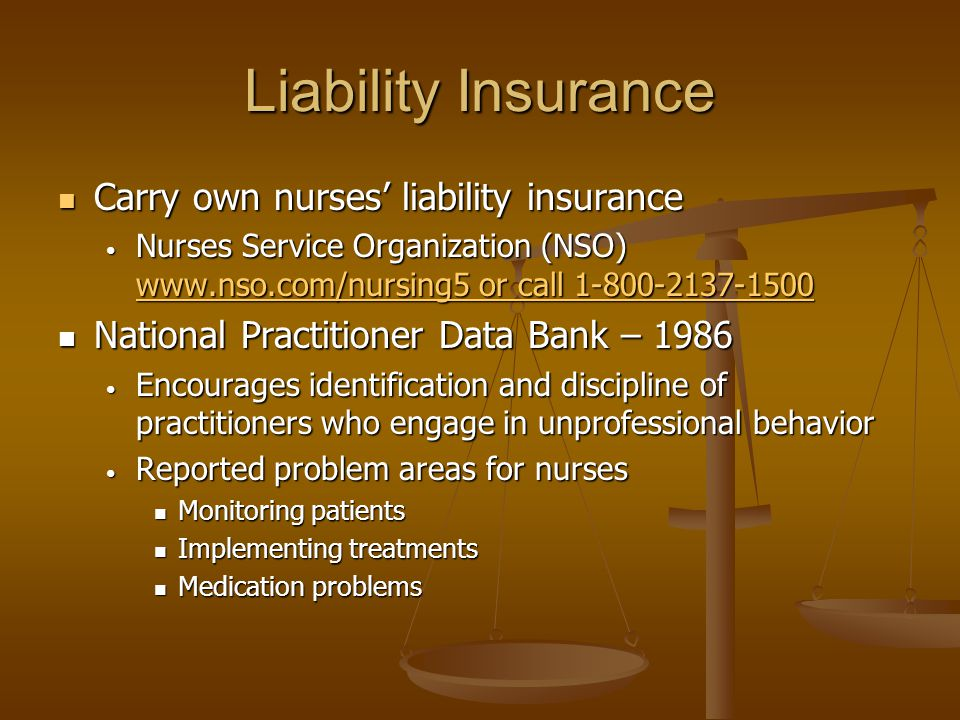 Liability Insurance Carry own nurses' liability insurance
