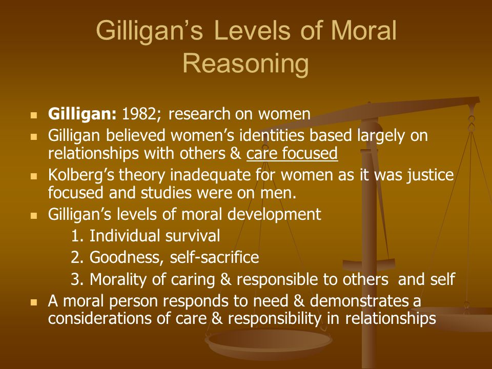 Gilligan's Levels of Moral Reasoning