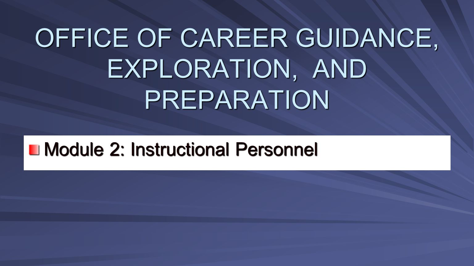 OFFICE OF CAREER GUIDANCE, EXPLORATION, AND PREPARATION