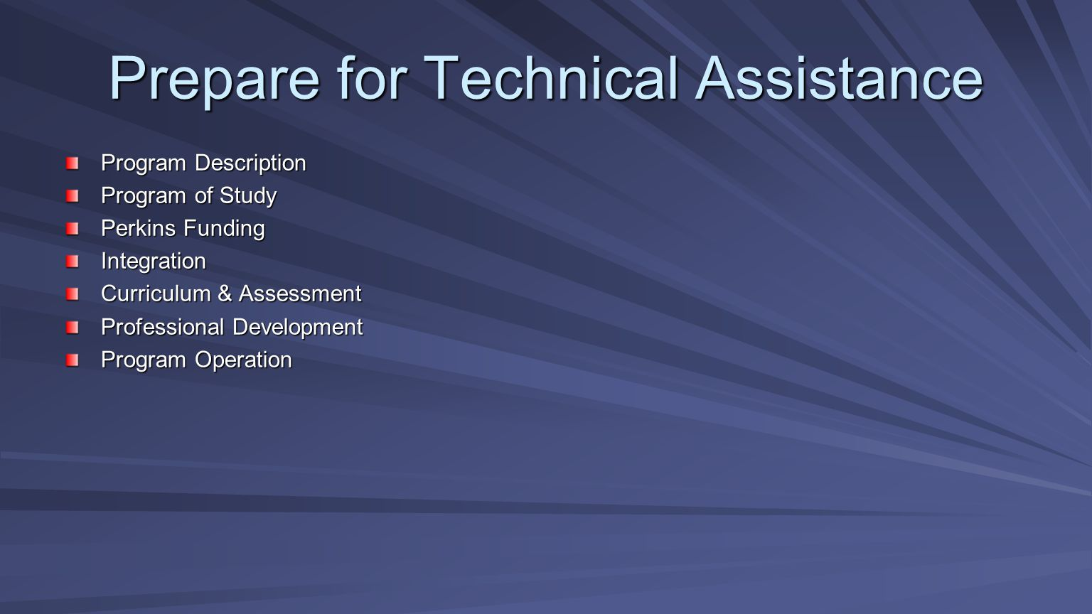 Prepare for Technical Assistance