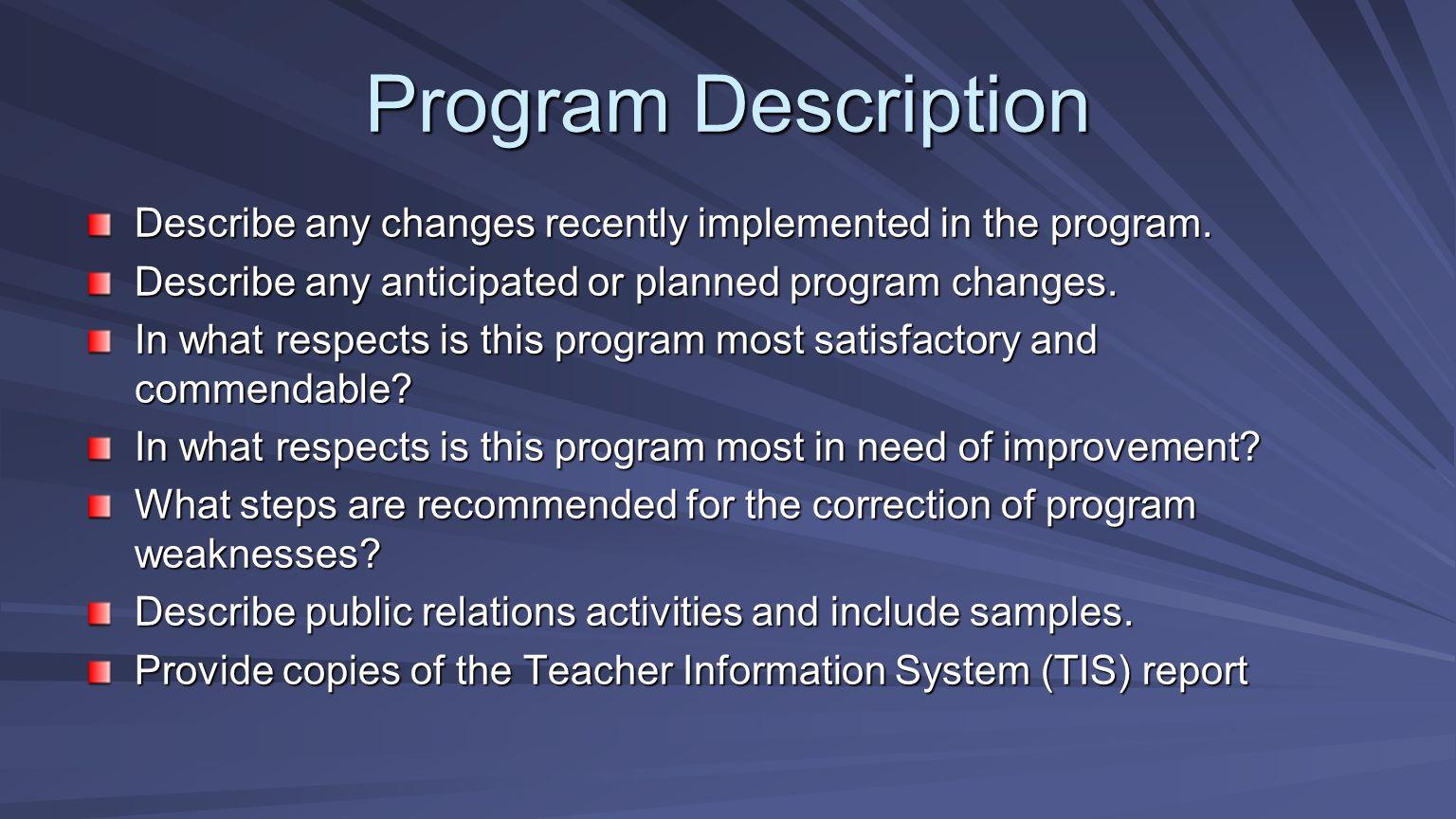 Program Description Describe any changes recently implemented in the program. Describe any anticipated or planned program changes.