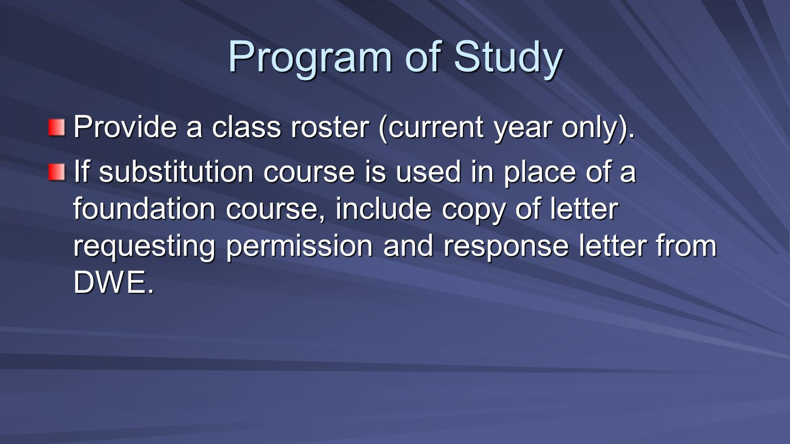 Program of Study Provide a class roster (current year only).