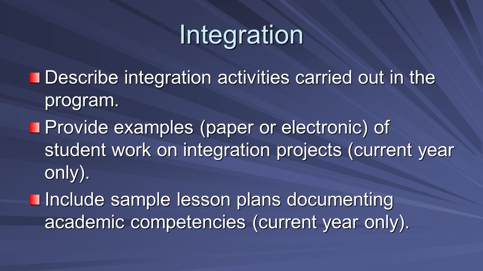 Integration Describe integration activities carried out in the program.