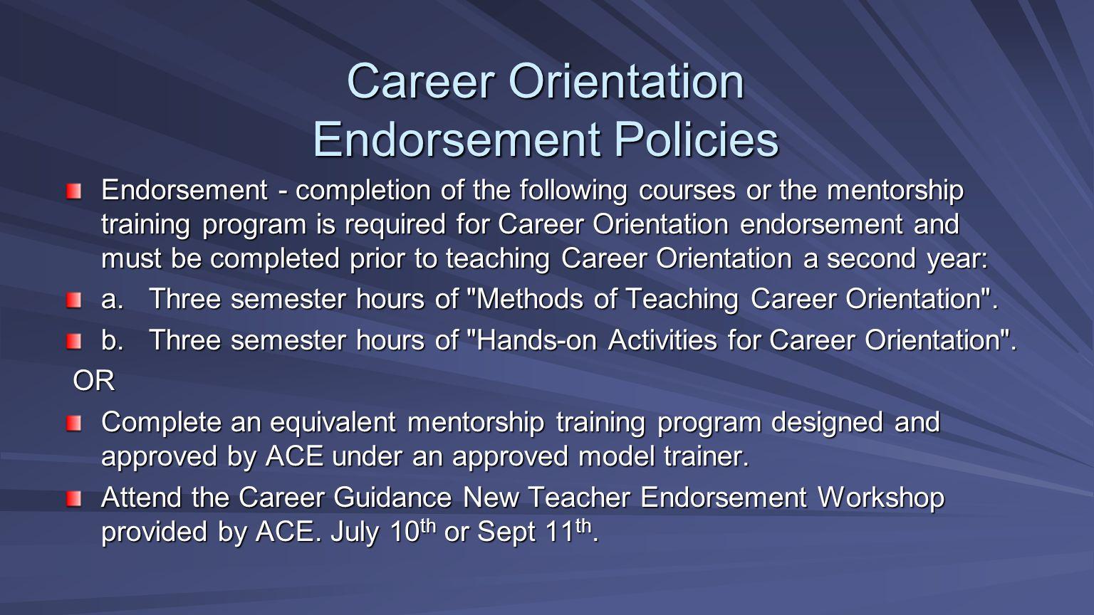 Career Orientation Endorsement Policies